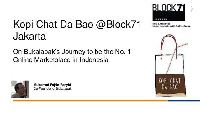 Kopi chat with muhamad fajrin rasyid from bukalapak co founder and kopi chat da bao block71 jakarta on bukalapaks journey to be the no stopboris Gallery