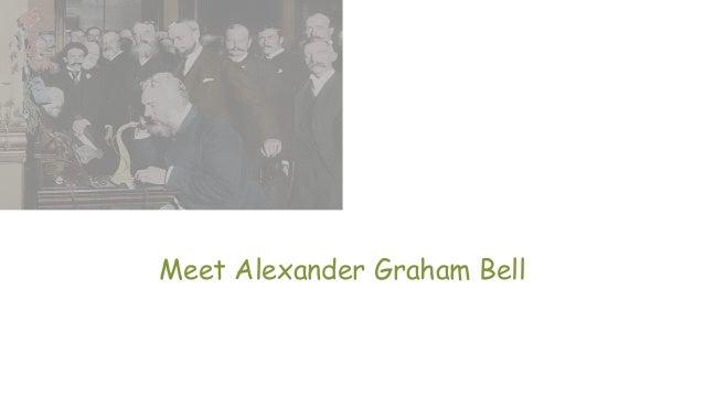 Meet Alexander Graham Bell