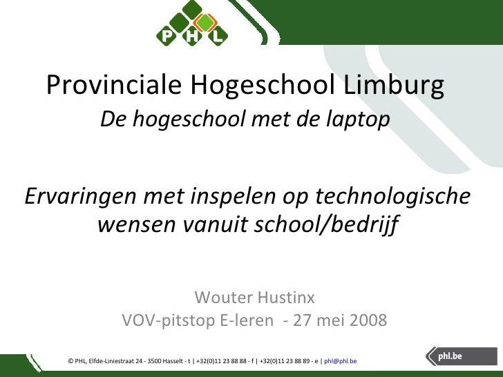 © PHL, Elfde-Liniestraat 24 - 3500 Hasselt - t | +32(0)11 23 88 88 - f | +32(0)11 23 88 89 - e |  [email_address]   Provin...