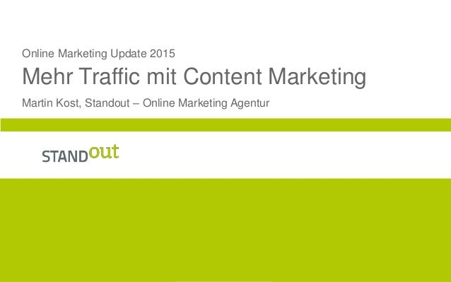 0 Online Marketing Update 2015 Mehr Traffic mit Content Marketing Martin Kost, Standout – Online Marketing Agentur