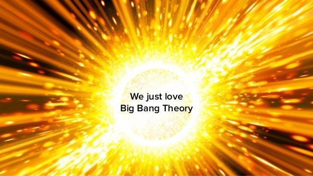 We just love  Big Bang Theory