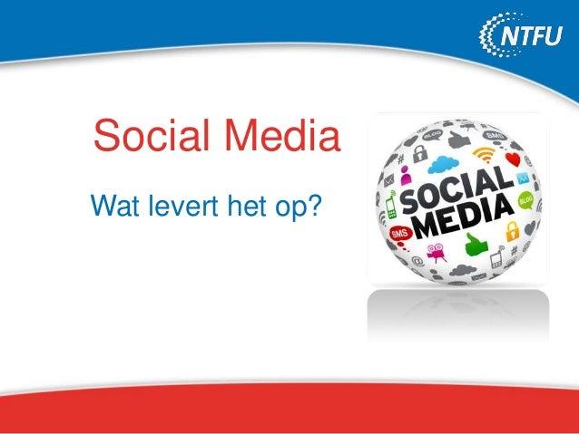 Social MediaWat levert het op?