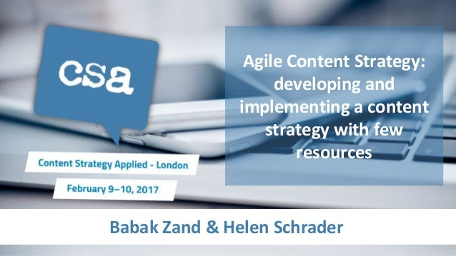Babak Zand & Helen Schrader Agile Content Strategy: developing and implementing a content strategy with few resources