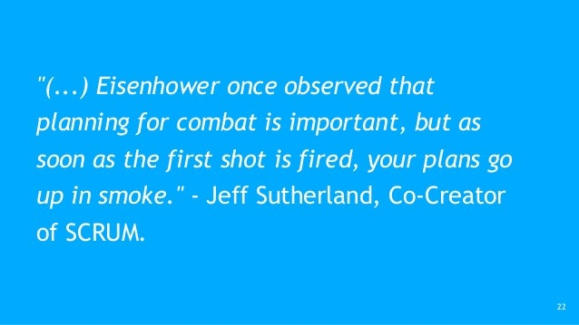 """""""(...) Eisenhower once observed that planning for combat is important, but as soon as the first shot is fired, your plans ..."""