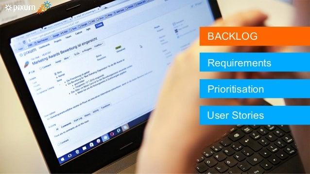 Backlog ©Pixum2016 Seite24 BACKLOG Requirements Prioritisation User Stories