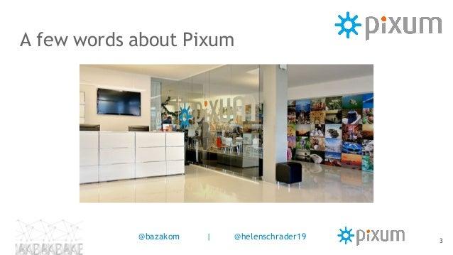 A few words about Pixum 3 @bazakom   @helenschrader19