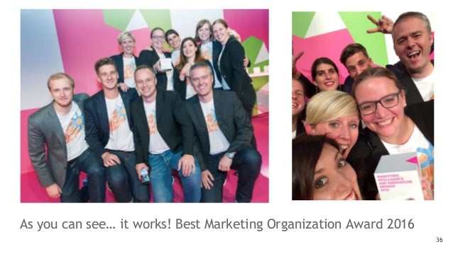 As you can see… it works! Best Marketing Organization Award 2016 36
