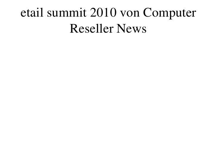 etail summit 2010 von Computer          Reseller News