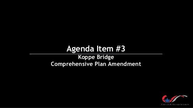 Agenda Item #3 Koppe Bridge Comprehensive Plan Amendment