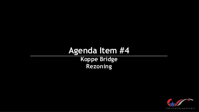 Agenda Item #4 Koppe Bridge Rezoning