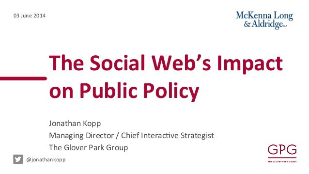 The	   Social	   Web's	   Impact	   	    on	   Public	   Policy	    Jonathan	   Kopp	    Managing	   Director	   /	   Chie...