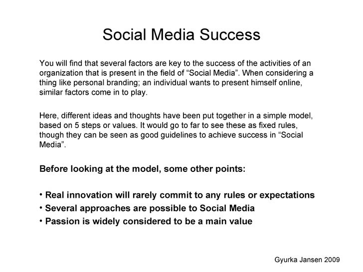 Social Media Success <ul><li>You will find that several factors are key to the success of the activities of an organizatio...