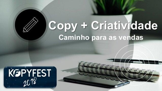Copy + Criatividade Caminho para as vendas