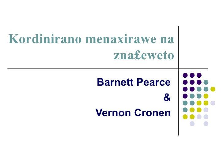 Kordinirano menaxirawe na zna£eweto Barnett Pearce & Vernon Cronen