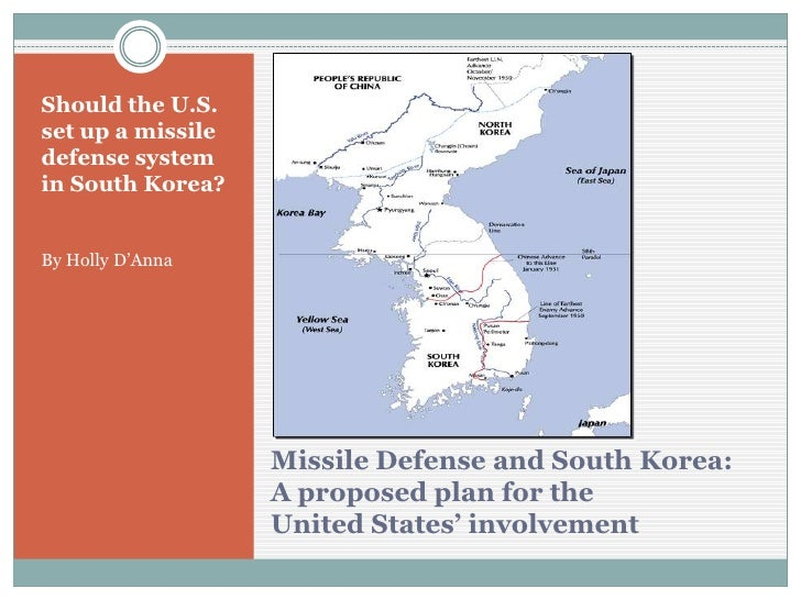 Missile Defense and South Korea: A proposed plan for the United States' involvement<br />Should the U.S. set up a missile ...