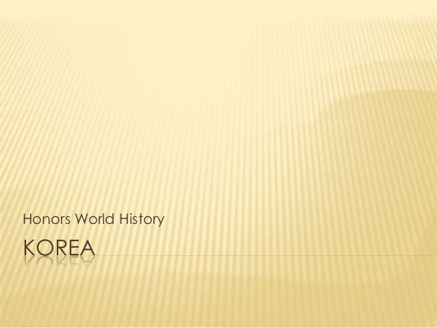 Honors World History  KOREA