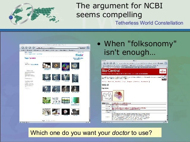 """Tetherless World Constellation The argument for NCBI seems compelling • When """"folksonomy"""" isn't enough… Which one do you w..."""