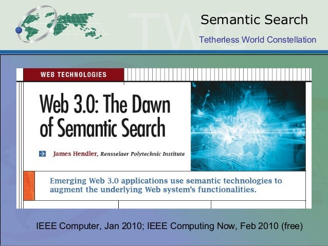 Tetherless World Constellation Semantic Search IEEE Computer, Jan 2010; IEEE Computing Now, Feb 2010 (free)