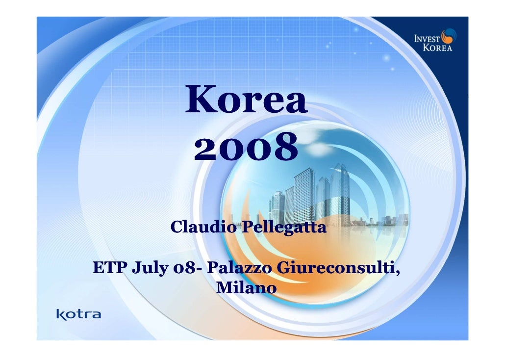 Korea          2008        Claudio PellegattaETP July 08- Palazzo Giureconsulti,              Milano