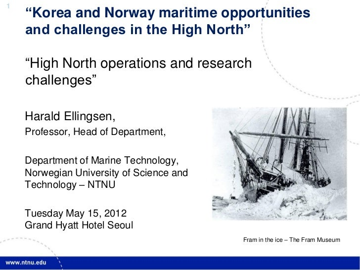 "1    ""Korea and Norway maritime opportunities    and challenges in the High North""    ""High North operations and research ..."