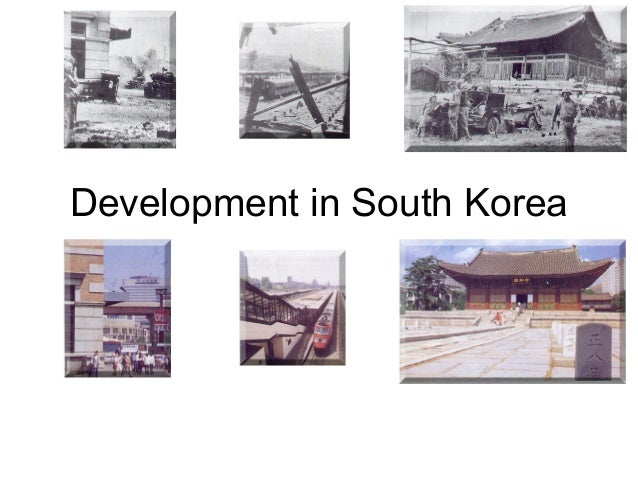 an introduction to the growth and development of south korea South africa south sudan  government of korea policies resulted in real gdp growth averaging 10  of the organization for economic cooperation and development.
