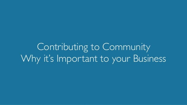 Contributing to Community Why it's Important to your Business