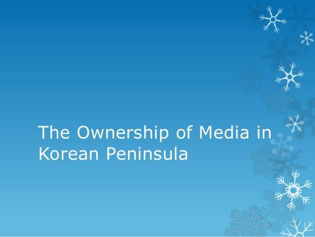 The Ownership of Media inKorean Peninsula
