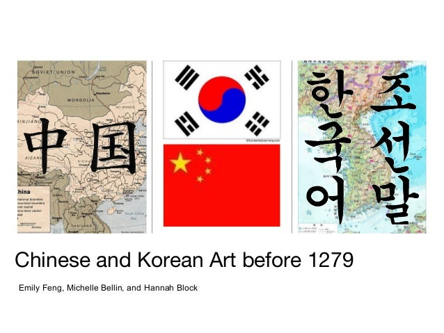 Emily Feng, Michelle Bellin, and Hannah Block Chinese and Korean Art before 1279