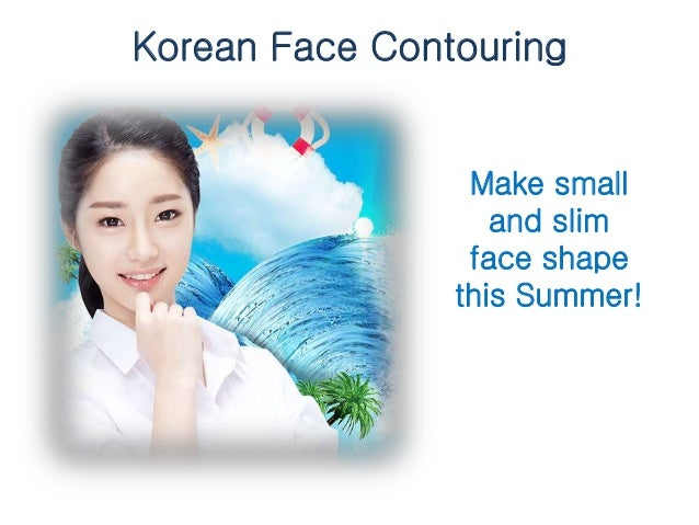 Korean Face Contouring Make small and slim face shape this Summer!