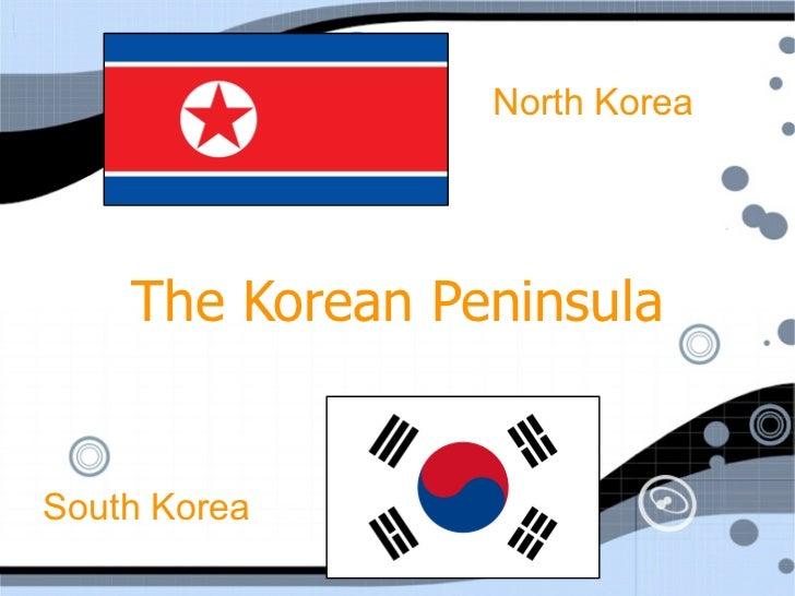 North Korea    The Korean PeninsulaSouth Korea