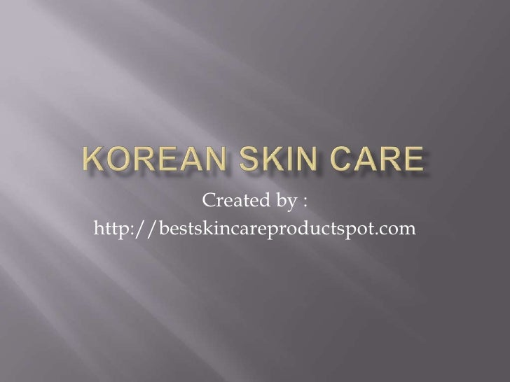 Created by :http://bestskincareproductspot.com