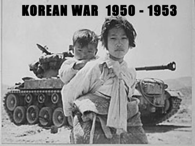 KOREAN WAR 1950 - 1953