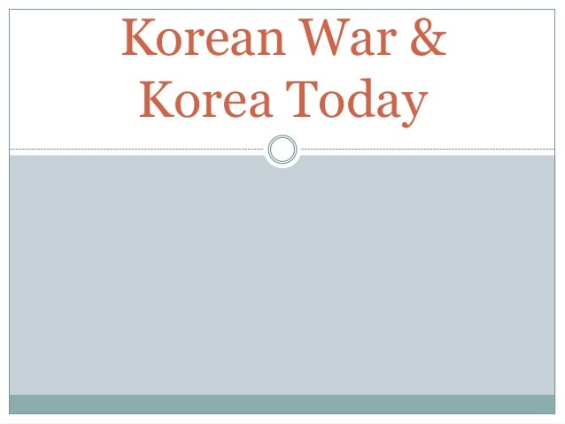 Korean War & Korea Today