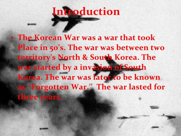 an introduction to the forgotten war the korean war The korean war summary big picture analysis & overview of the korean war.