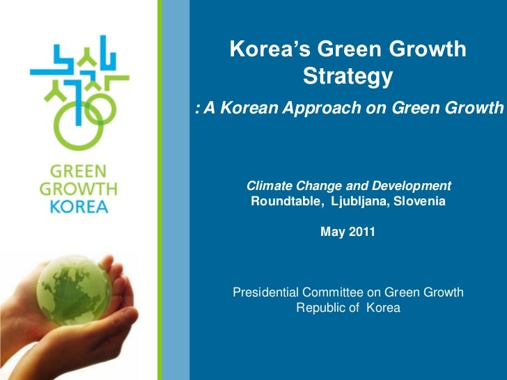 Korea's Green Growth          Strategy: A Korean Approach on Green Growth      Climate Change and Development       Roundt...