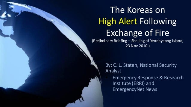 The Koreas on High Alert Following Exchange of Fire (Preliminary Briefing – Shelling of Yeonpyeong Island, 23 Nov 2010 ) B...