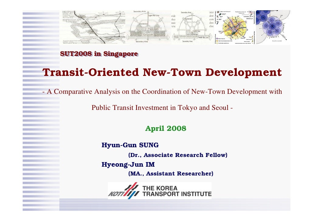 SUT2008 in Singapore      SUT2008 in Singapore  Transit-Oriented New-Town Development - A Comparative Analysis on the Coor...