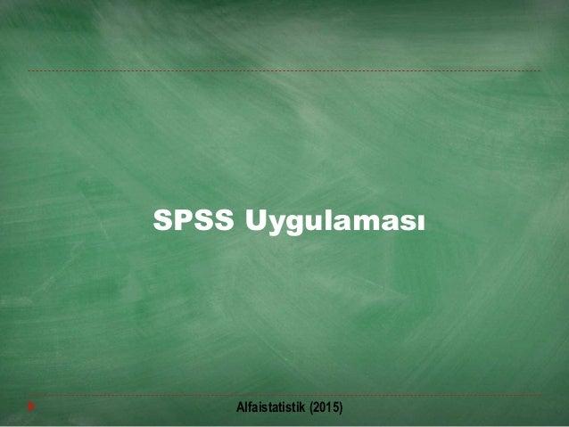 SPSS Uygulaması Alfaistatistik (2015)