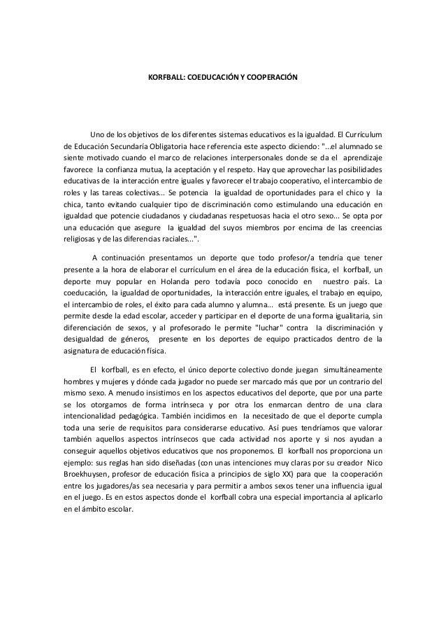 KORFBALL:COEDUCACIÓNYCOOPERACIÓN   Unodelosobjetivosdelosdiferentessistemaseducativoseslaigualdad.ElC...