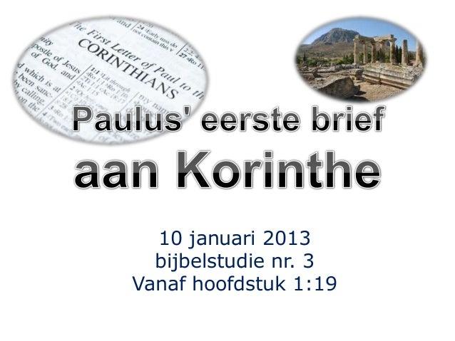 10 januari 2013  bijbelstudie nr. 3Vanaf hoofdstuk 1:19