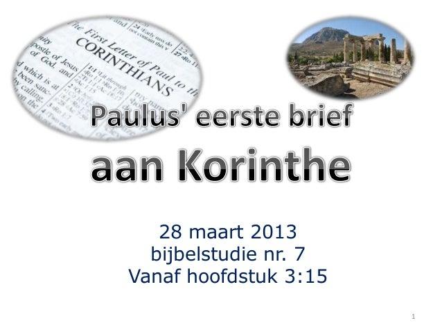 28 maart 2013  bijbelstudie nr. 7Vanaf hoofdstuk 3:15                       1