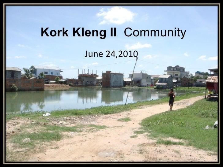 Kork Kleng II  Community   June 24,2010