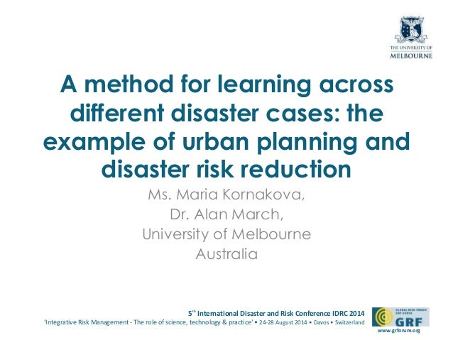 A method for learning across  different disaster cases: the  example of urban planning and  5th International Disaster and...