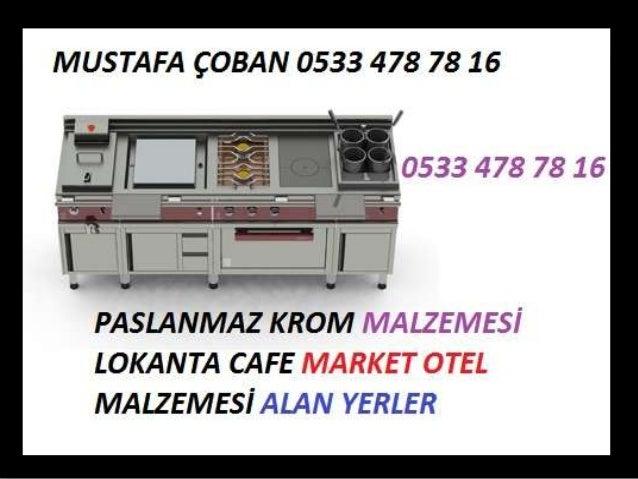PASLANMAZ KROM MALZEMESİ ALAN YERLER 0533 478 78 16