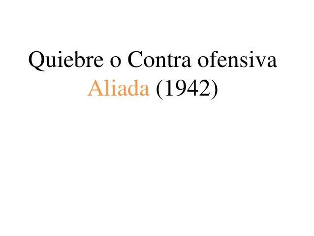 Quiebre o Contra ofensiva Aliada (1942)