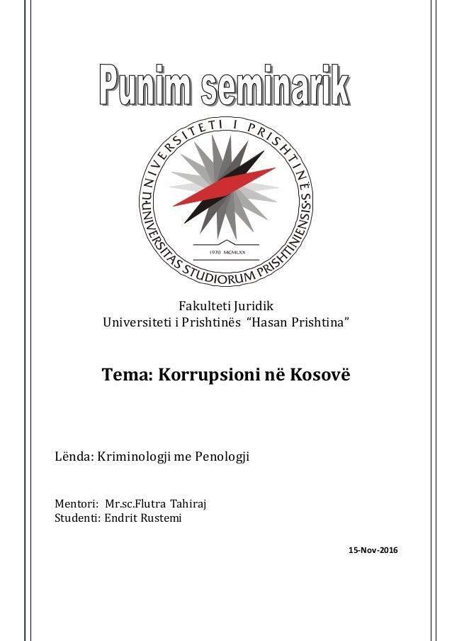 """Fakulteti Juridik Universiteti i Prishtinës """"Hasan Prishtina"""" Tema: Korrupsioni në Kosovë Lënda: Kriminologji me Penologji..."""