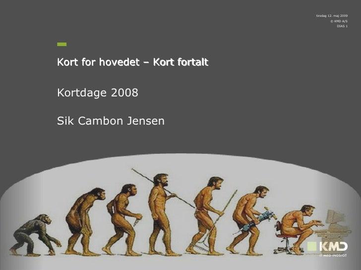 Kortdage 2008 Sik Cambon Jensen Kort for hovedet – Kort fortalt Kort for hovedet – Kort fortalt