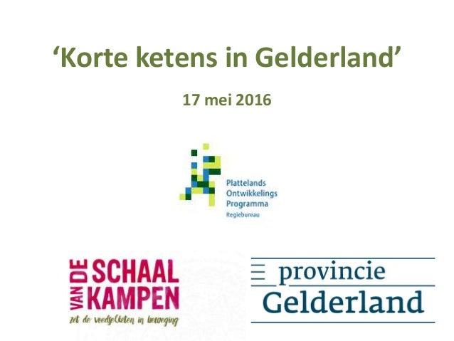 'Korte ketens in Gelderland' 17 mei 2016