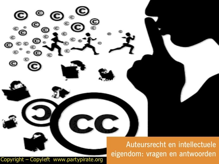 09/17/10 Copyright – Copyleft  www.partypirate.org 1 Texte