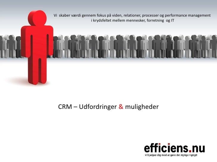 Vi skaber værdi gennem fokus på viden, relationer, processer og performance management                     i krydsfeltet m...